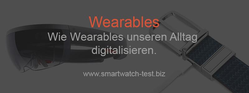 Wearables unseren Alltag digitalisieren