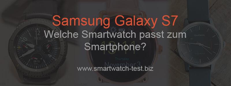 Samsung Galaxy S7 - welche Smartwatch passt